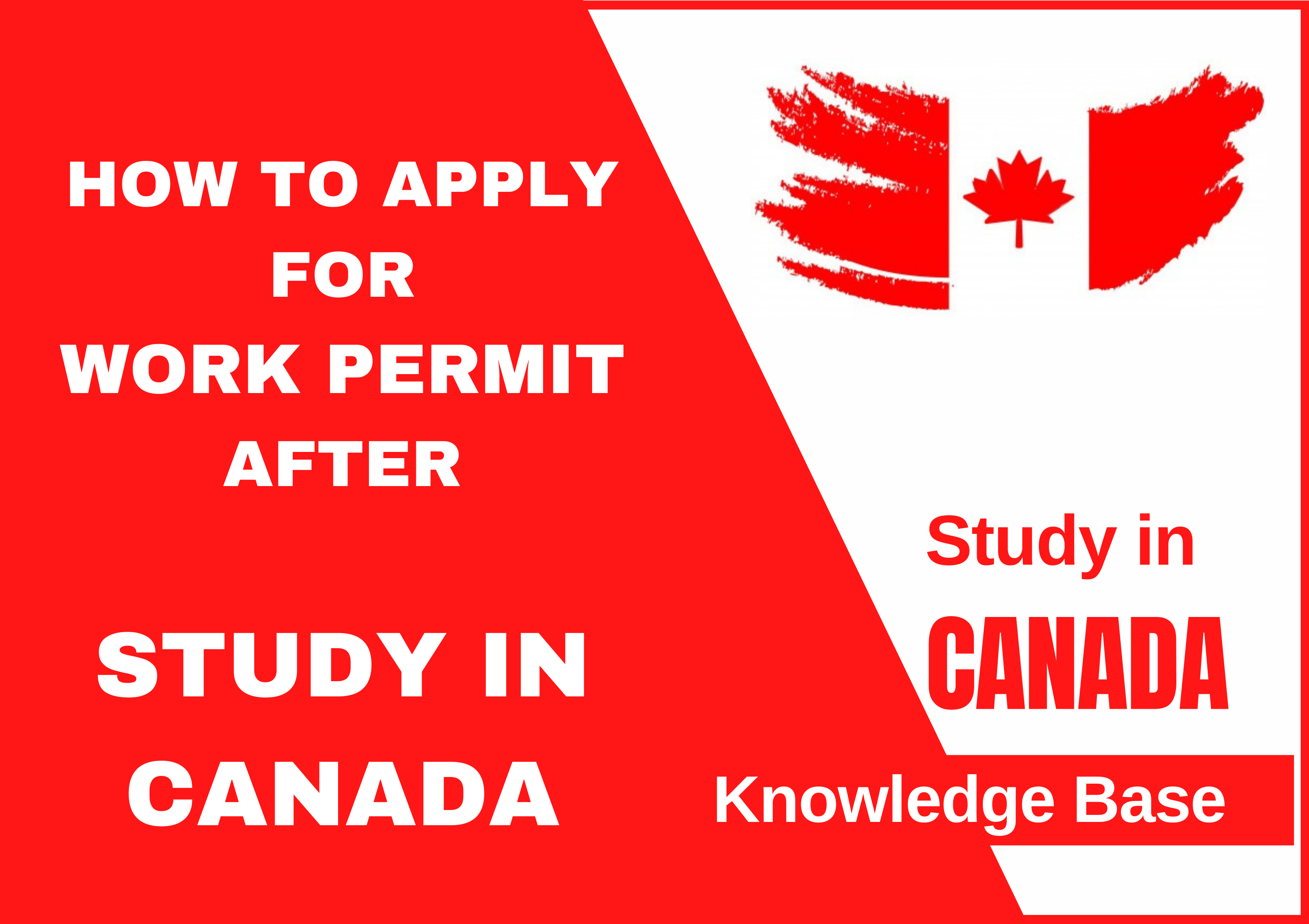 How to Apply for Work Permit After Study in Canada